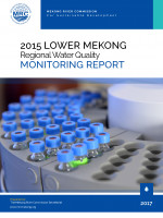 Lower Mekong Regional Water Quality Monitoring Report 2015