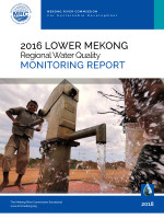 Lower Mekong Regional Water Quality Monitoring Report 2016