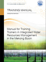 Manual for Training Trainers in Integrated Water Resources Management in the Mekong Basin