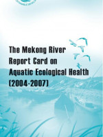 Mekong River Report Card on Aquatic Ecological Health 2004-2007