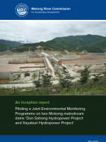 Piloting a Joint Environmental Monitoring Programme on two Mekong Mainstream Dams: An inception report