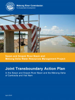 Joint Transboundary Action Plan In the Sesan and Srepok River Basin and the Mekong Delta of Cambodia and Viet Nam