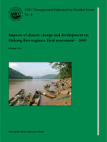 Impacts of Climate Change and Development on Mekong Flow Regimes: First Assessment 2009