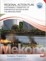 Regional Action Plan for Sustainable Transport of Dangerous Goods Along the Mekong River